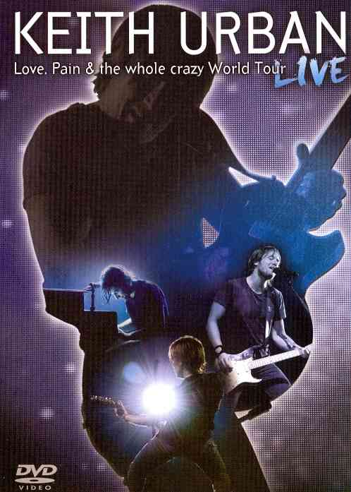 LOVE PAIN THE WHOLE CRAZY WORLD TOUR BY URBAN,KEITH (DVD)