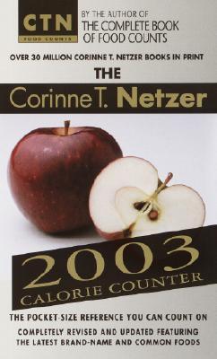 The Corinne T. Netzer 2003 Calorie Counter By Netzer, Corinne T.